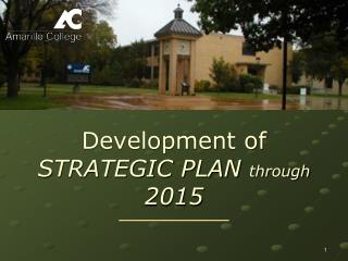 Development of  STRATEGIC PLAN  through  2015