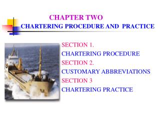 CHAPTER TWO CHARTERING PROCEDURE AND  PRACTICE