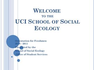Welcome  to the UCI School of Social Ecology