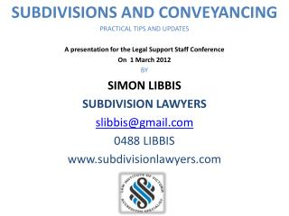 SUBDIVISIONS AND CONVEYANCING PRACTICAL TIPS AND UPDATES