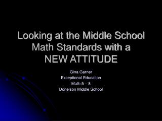 Looking at the Middle School Math Standards with a  NEW ATTITUDE