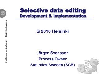 Selective data editing Development & implementation