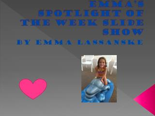 Emma's spotlight of the week slide show