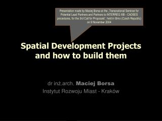 Spatial Development Projects and how to build them