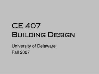 CE 407 Building Design