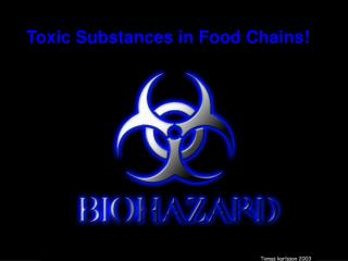 Toxic Substances in Food Chains!