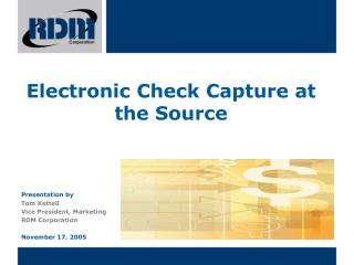 Electronic Check Capture at the Source