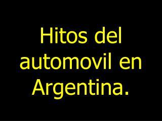 Hitos del automovil en Argentina.