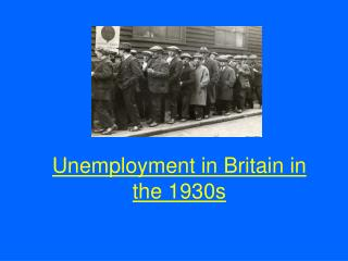 Unemployment in Britain in the 1930s
