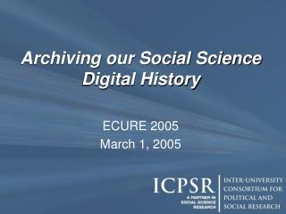 Archiving our Social Science  Digital History