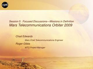 Session 5:  Focused Discussions—Missions in Definition Mars Telecommunications Orbiter 2009