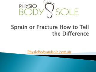Sprain or Fracture: How to Tell the Difference?
