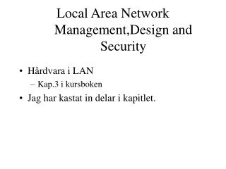 Local Area Network Management,Design and Security