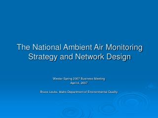 The National Ambient Air Monitoring Strategy and Network Design