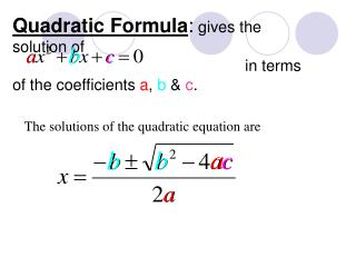 The solutions of the quadratic equation are