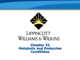 Chapter 32 Metabolic and Endocrine Conditions