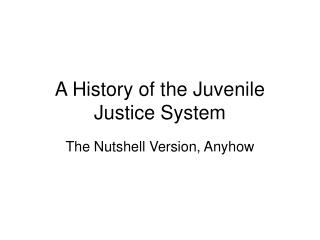A History of the Juvenile Justice System