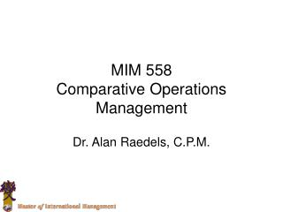 MIM 558 Comparative Operations Management