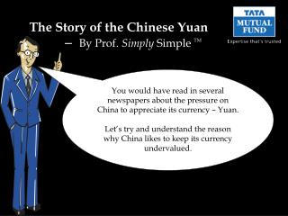 The Story of the Chinese Yuan  –   By Prof.  Simply  Simple  TM