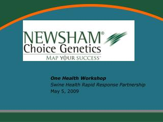 One Health Workshop Swine Health Rapid Response Partnership May 5, 2009