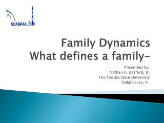 Family Dynamics What defines a family-