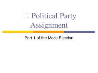 二 Political Party  Assignment