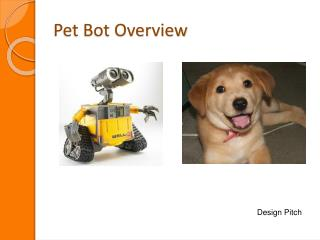 Pet Bot Overview