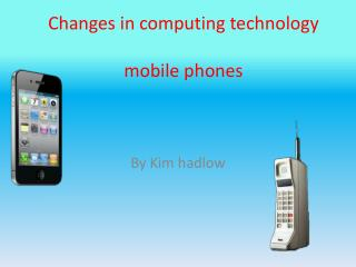 Changes in computing technology  mobile phones