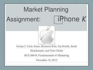 Market Planning Assignment:           iPhone  K