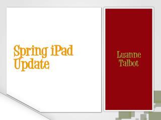 Spring iPad Update