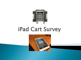 iPad  Cart Survey
