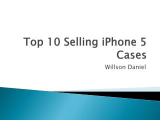 Top 10 Selling iPhone 5 Cases