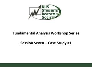 Fundamental Analysis Workshop Series Session  Seven –  Case Study #1