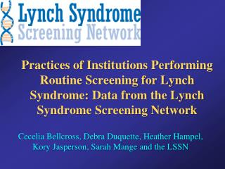Rationale for HNPCC/Lynch Syndrome  Screening of Newly Diagnosed CRC