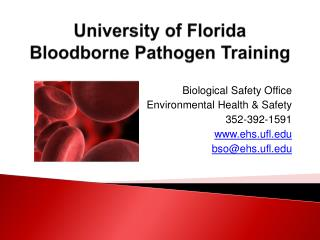 U niversity of Florida  Bloodborne Pathogen Training