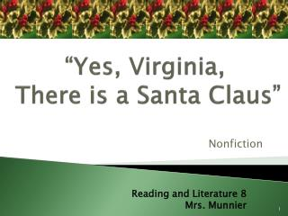 """Yes, Virginia,  There  is a Santa Claus"""