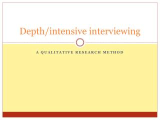 Depth/intensive interviewing