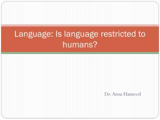 Language: Is language restricted to humans?
