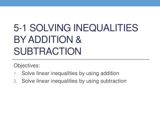 5-1 Solving Inequalities by Addition & Subtraction