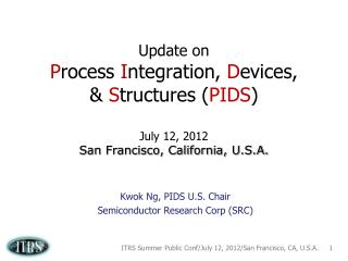 Kwok Ng , PIDS U.S.  Chair Semiconductor Research Corp (SRC)