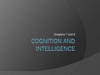Cognition  and Intelligence