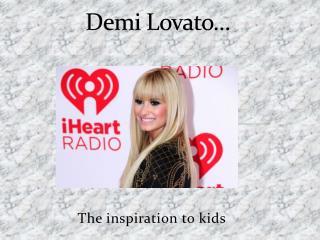 Demi Lovato…