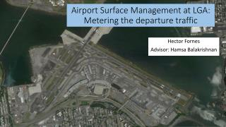 Airport  Surface Management at LGA: Metering the departure traffic