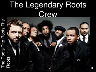 The Legendary Roots Crew
