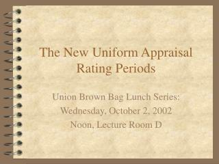 The New Uniform Appraisal Rating Periods