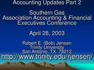 Accounting Updates Part 2   Southern Gas Association Accounting  Financial Executives Conference    April 28, 2003  Robe