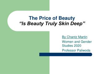 "The Price of Beauty ""Is Beauty Truly Skin Deep"""