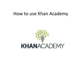 How to use Khan Academy