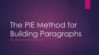 The PIE Method for Building Paragraphs
