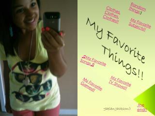 My Favorite Things!!